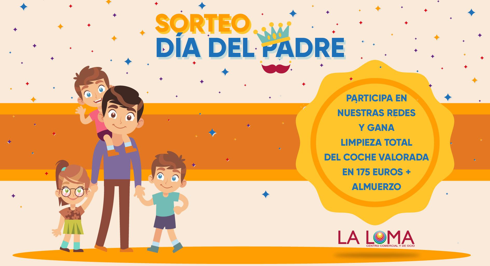 Sorteo Día del Padre Centro Comercial La Loma