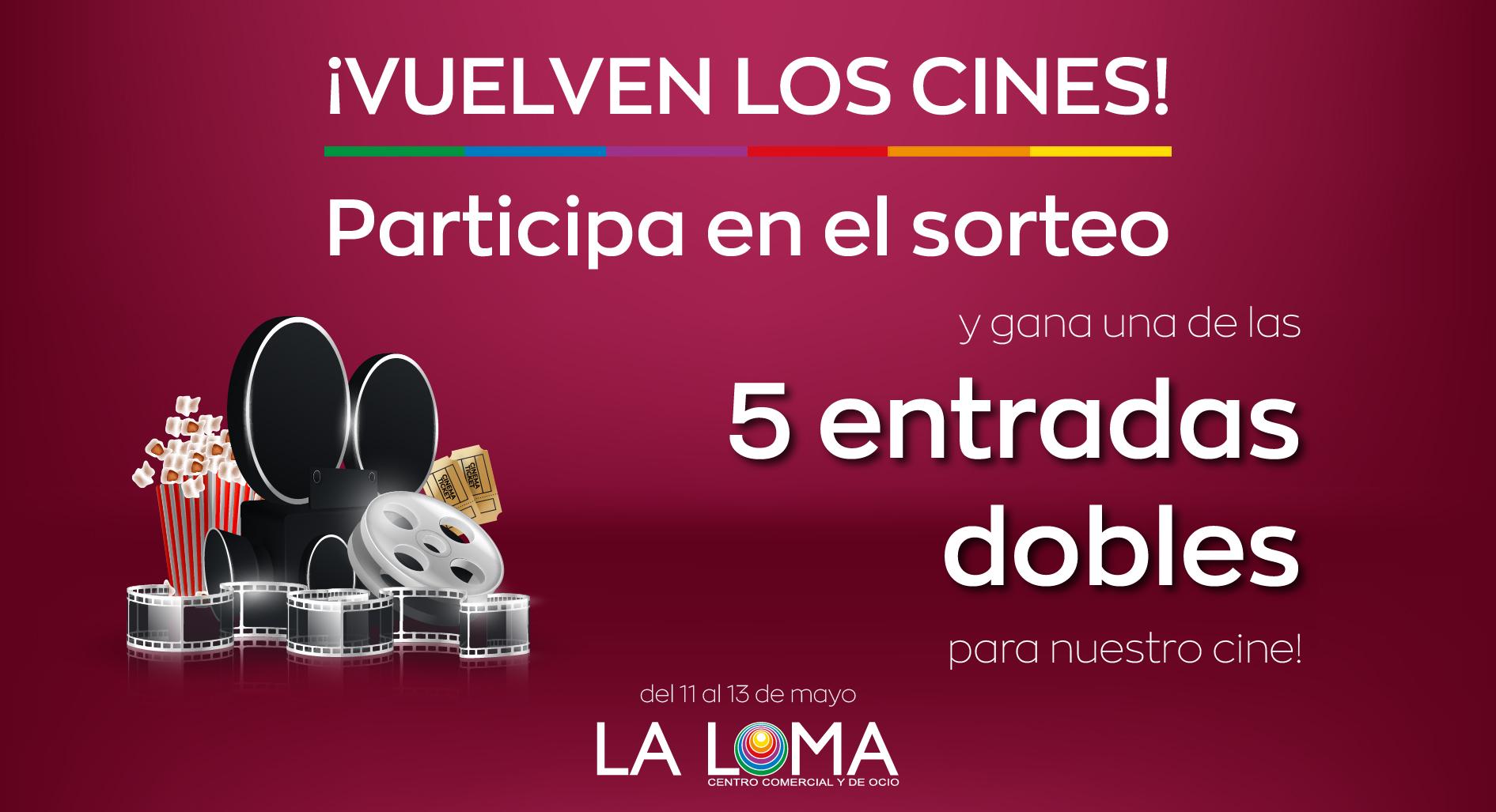 Promoción Vuelven los Cines - Centro Comercial y de Ocio La Loma